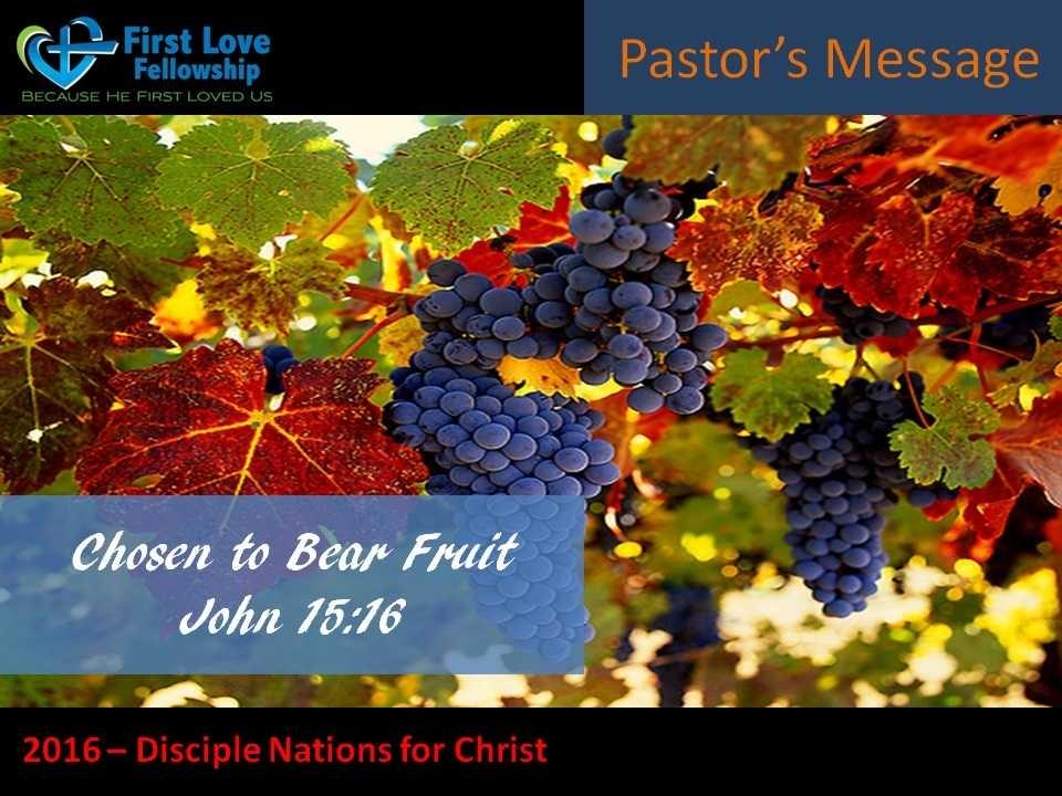 August 05, 2016 Chosen To Bear Fruit - Sermon by Ps. Beng_001