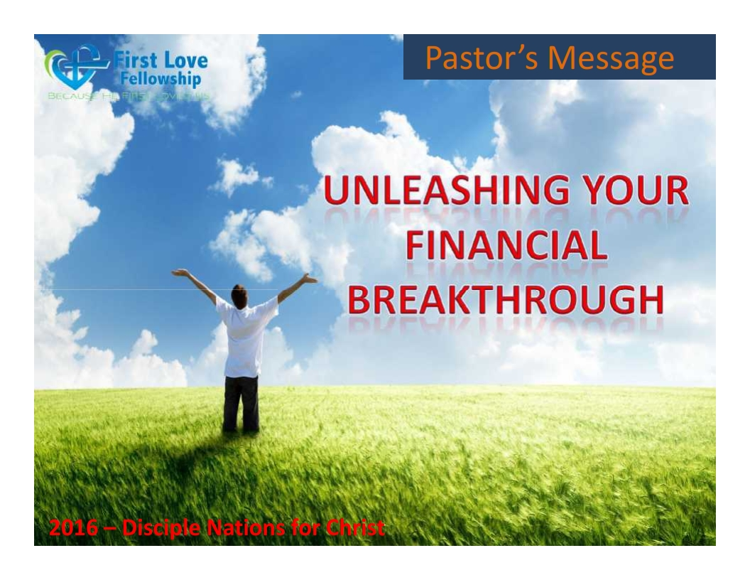 August 26, 2016 Unleasing Your Financial Breakthrough - By Ps Beng_001