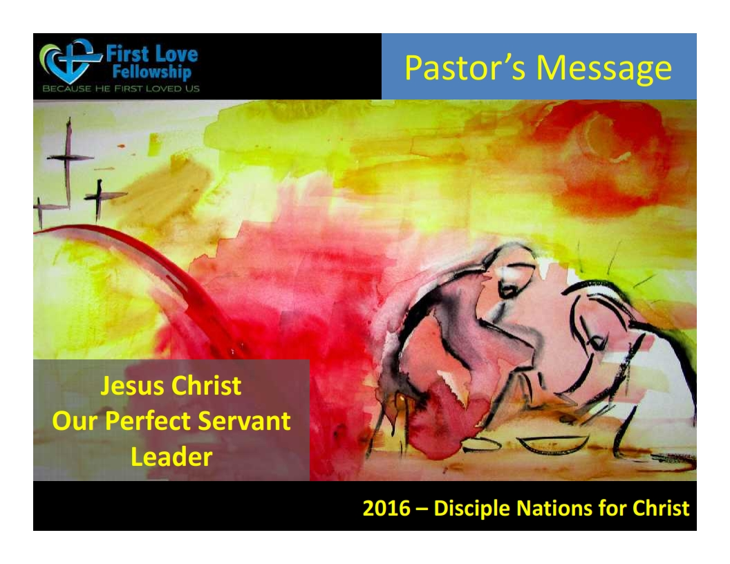 October 07, 2016 Jesus Christ our perfect servant leader - by Ps Beng_001