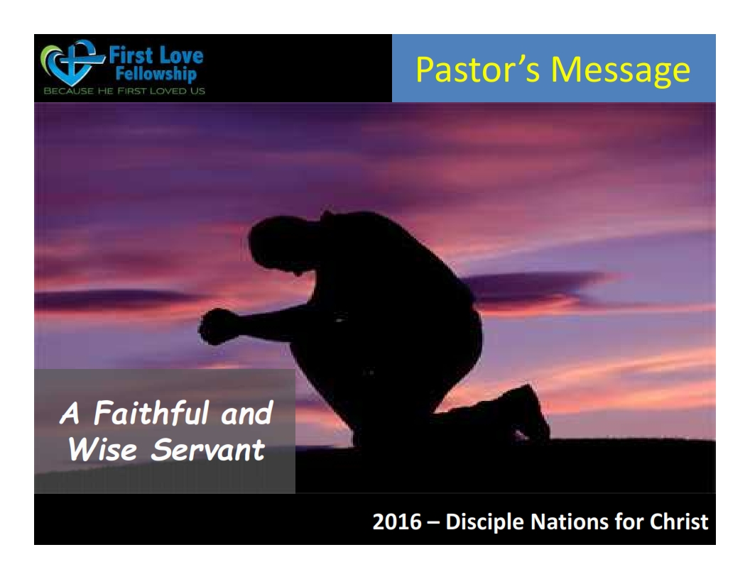 October 14, 2016 A Faithful and Wise Servant - by Ps Beng_001