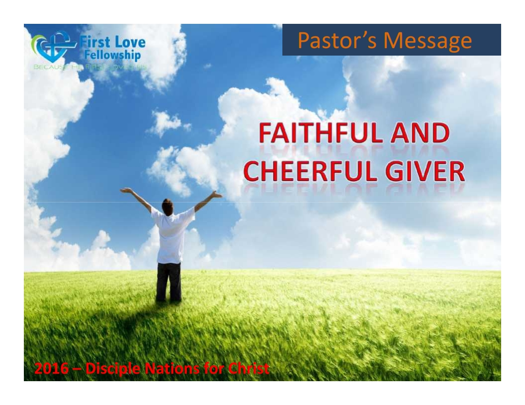 September 02, 2016 Faithful and Cheerful Giver - By Ps Beng and Lydia Dialdestoro_001